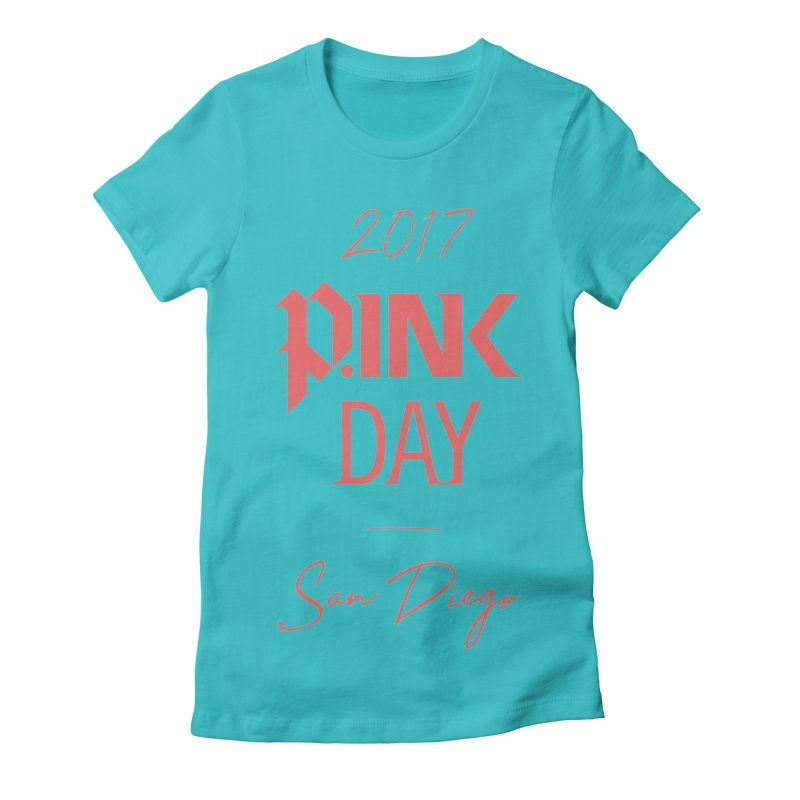 2017 P.ink Day San Diego Women's Fitted T-Shirt by P.INK—don't let breast cancer leave the last mark