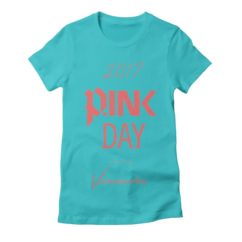 2017 P.ink Day Vancouver Island Women's Fitted T-Shirt by P.INK—don't let breast cancer leave the last mark