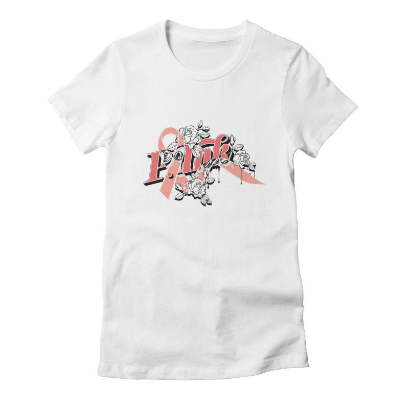 2017 P.ink Limited Edition Women's Fitted T-Shirt by P.INK—don't let breast cancer leave the last mark