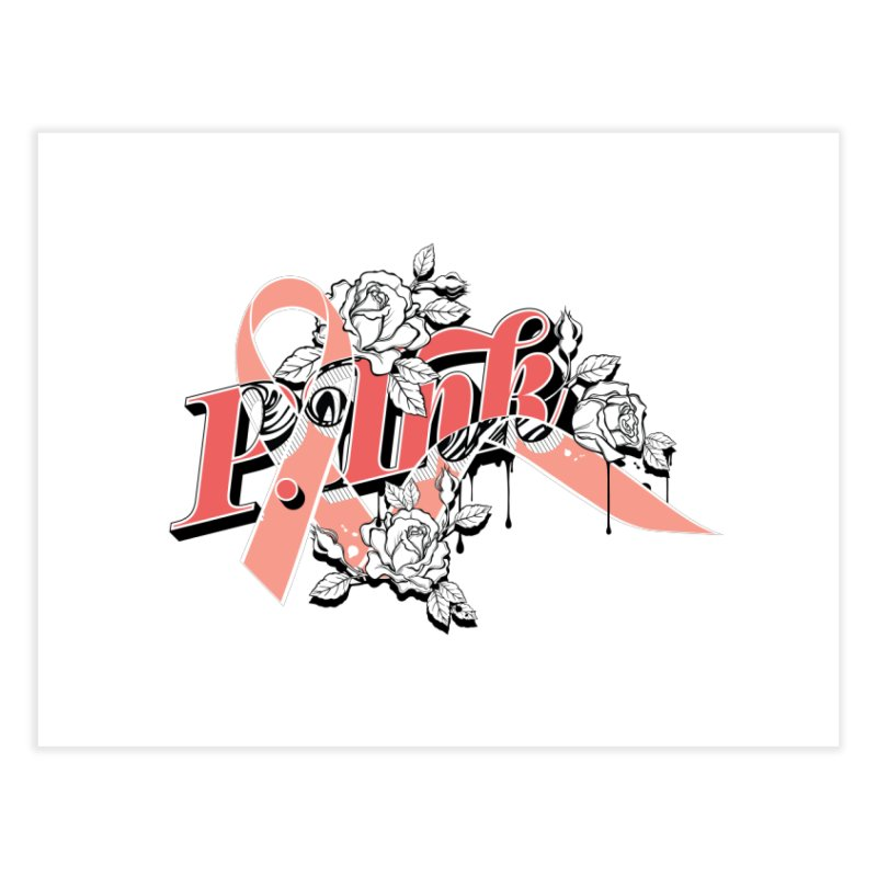 2017 P.ink Limited Edition Home Fine Art Print by P.INK—don't let breast cancer leave the last mark
