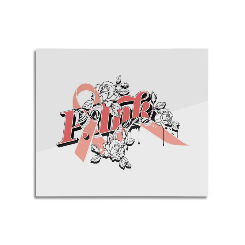 2017 P.ink Limited Edition Home Mounted Aluminum Print by P.INK—don't let breast cancer leave the last mark