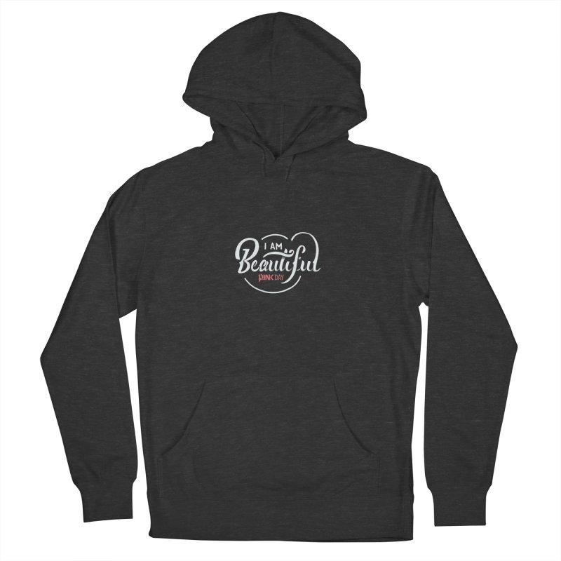 P.ink Day - I am Beautiful - Permanent Collection Women's Pullover Hoody by P.INK—don't let breast cancer leave the last mark