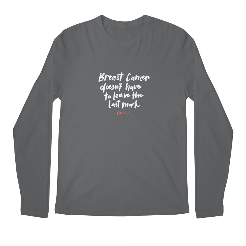 P.ink Day - Breast Cancer Doesn't Have to Leave the Last Mark - White - Permanent Collection Men's Longsleeve T-Shirt by P.INK—don't let breast cancer leave the last mark