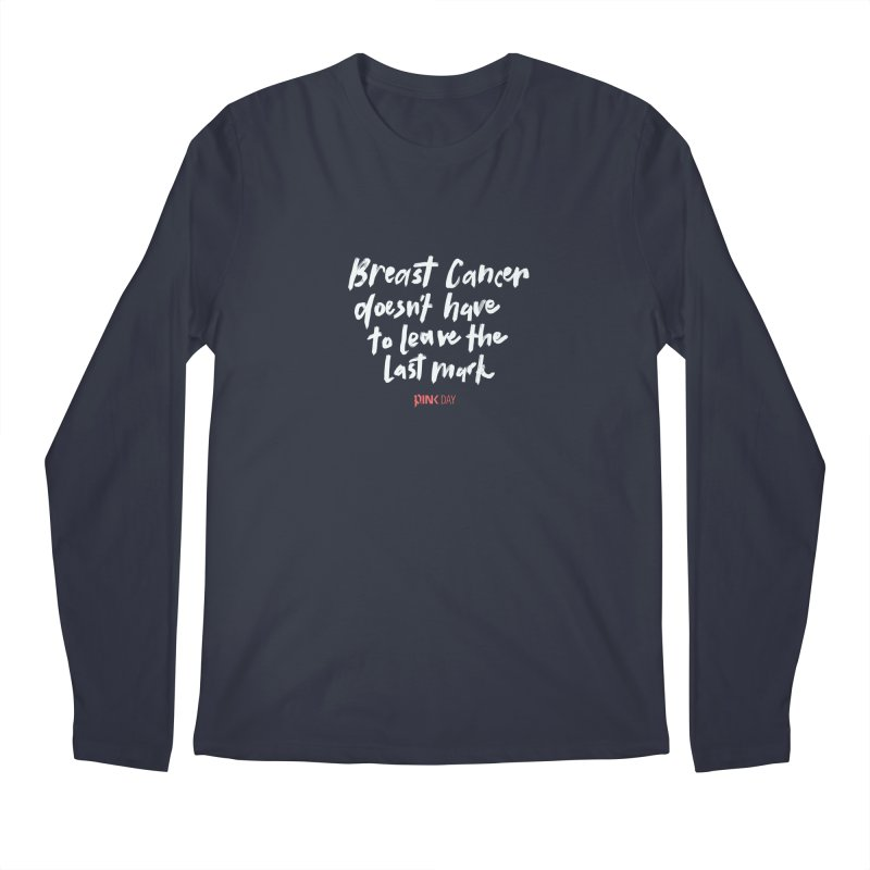 P.ink Day - Breast Cancer Doesn't Have to Leave the Last Mark - White - Permanent Collection Men's Regular Longsleeve T-Shirt by P.INK—don't let breast cancer leave the last mark