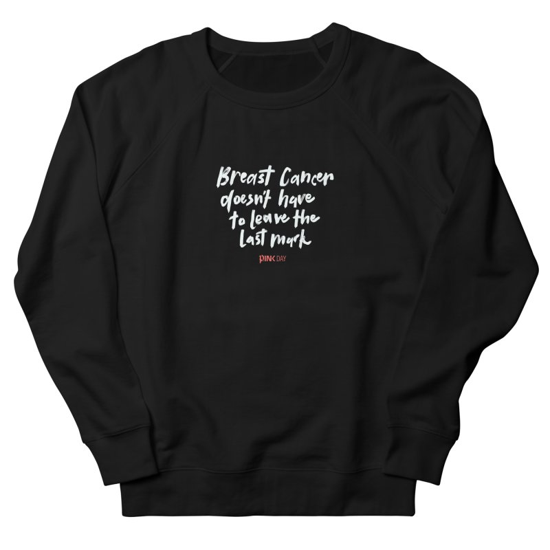 P.ink Day - Breast Cancer Doesn't Have to Leave the Last Mark - White - Permanent Collection Women's Sweatshirt by P.INK—don't let breast cancer leave the last mark