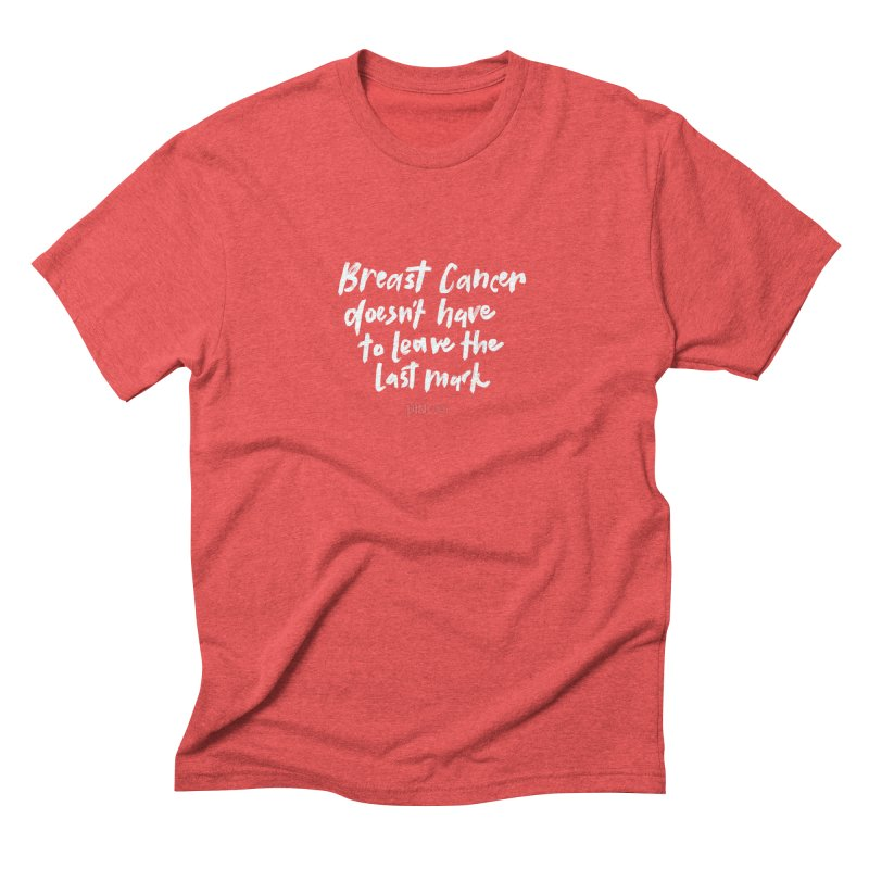 P.ink Day - Breast Cancer Doesn't Have to Leave the Last Mark - White - Permanent Collection Men's Triblend T-shirt by P.INK—don't let breast cancer leave the last mark