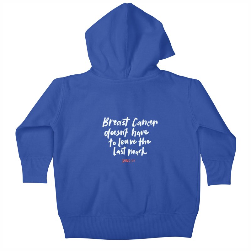P.ink Day - Breast Cancer Doesn't Have to Leave the Last Mark - White - Permanent Collection Kids Baby Zip-Up Hoody by P.INK—don't let breast cancer leave the last mark