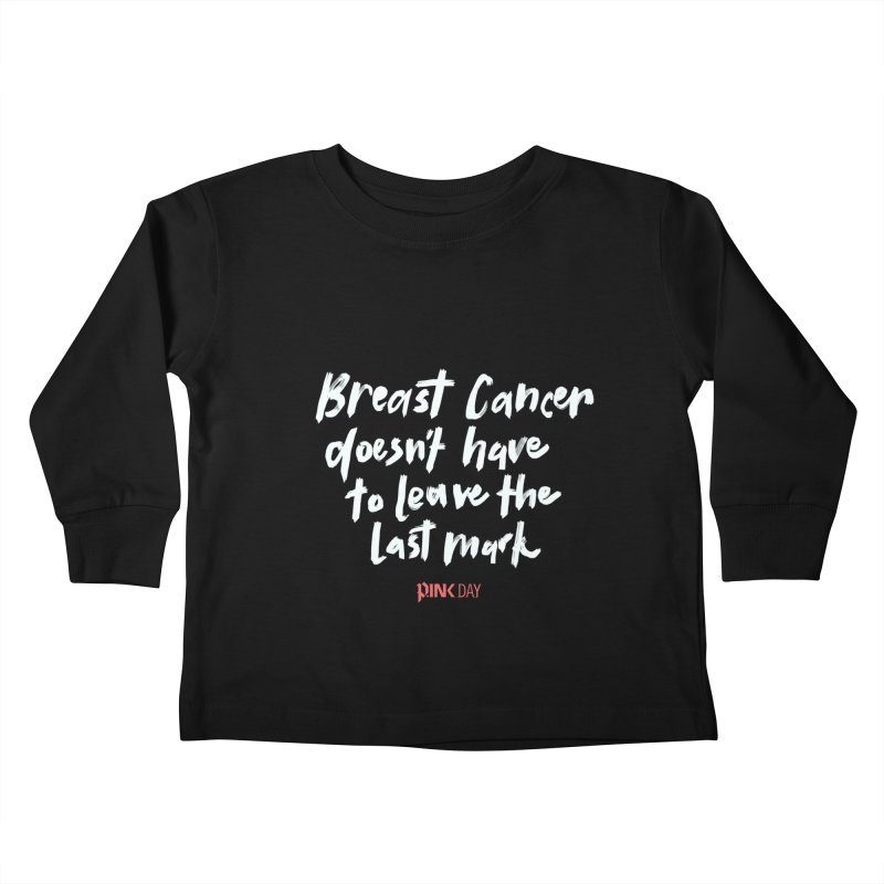 P.ink Day - Breast Cancer Doesn't Have to Leave the Last Mark - White - Permanent Collection Kids Toddler Longsleeve T-Shirt by P.INK—don't let breast cancer leave the last mark