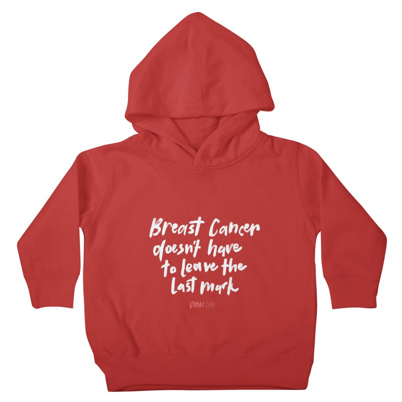 P.ink Day - Breast Cancer Doesn't Have to Leave the Last Mark - White - Permanent Collection Kids Toddler Pullover Hoody by P.INK—don't let breast cancer leave the last mark