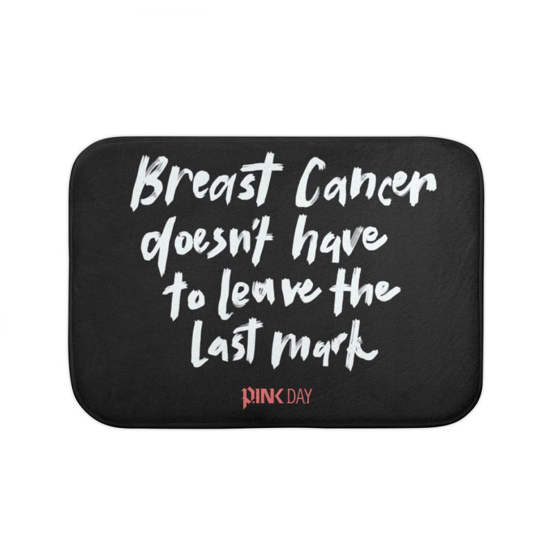 P.ink Day - Breast Cancer Doesn't Have to Leave the Last Mark - White - Permanent Collection Home Bath Mat by P.INK—don't let breast cancer leave the last mark