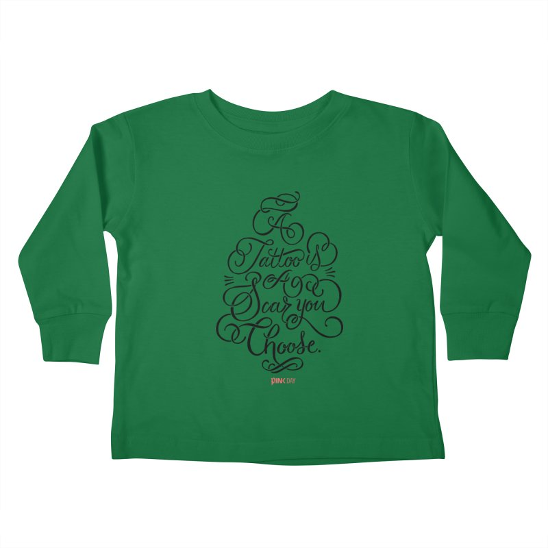P.ink Day - A Tattoo is a Scar You Choose - Black - Permanent Collection Kids Toddler Longsleeve T-Shirt by P.INK—don't let breast cancer leave the last mark