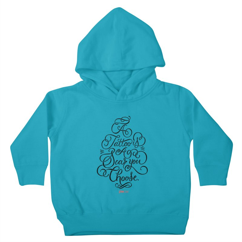 P.ink Day - A Tattoo is a Scar You Choose - Black - Permanent Collection Kids Toddler Pullover Hoody by P.INK—don't let breast cancer leave the last mark