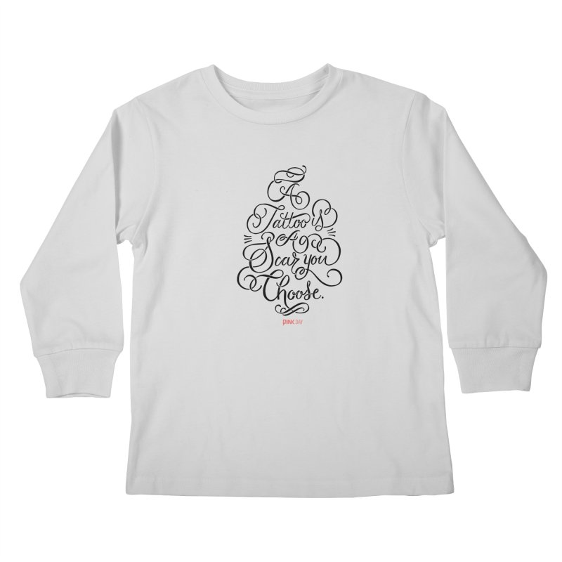P.ink Day - A Tattoo is a Scar You Choose - Black - Permanent Collection Kids Longsleeve T-Shirt by P.INK—don't let breast cancer leave the last mark