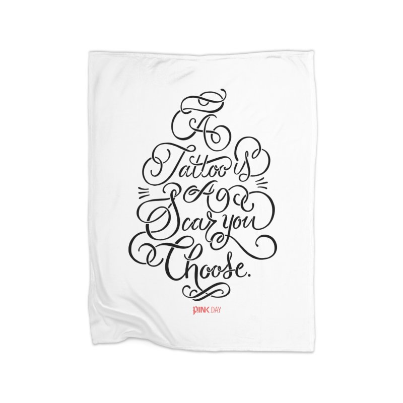 P.ink Day - A Tattoo is a Scar You Choose - Black - Permanent Collection Home Fleece Blanket Blanket by P.INK—don't let breast cancer leave the last mark