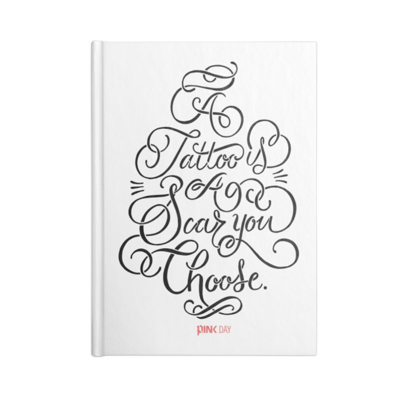 P.ink Day - A Tattoo is a Scar You Choose - Black - Permanent Collection Accessories Notebook by P.INK—don't let breast cancer leave the last mark