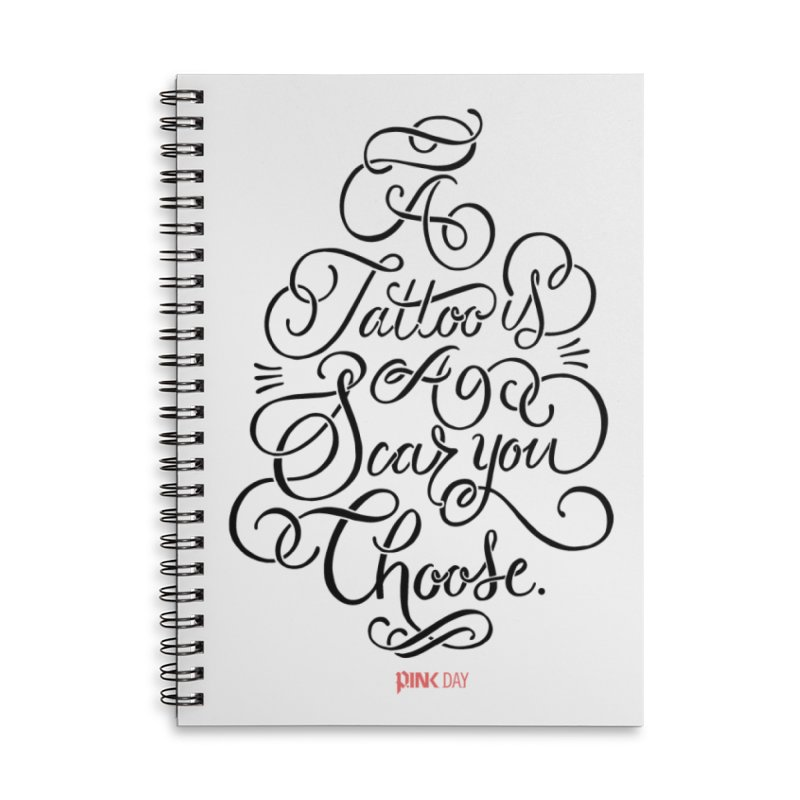 P.ink Day - A Tattoo is a Scar You Choose - Black - Permanent Collection Accessories Lined Spiral Notebook by P.INK—don't let breast cancer leave the last mark