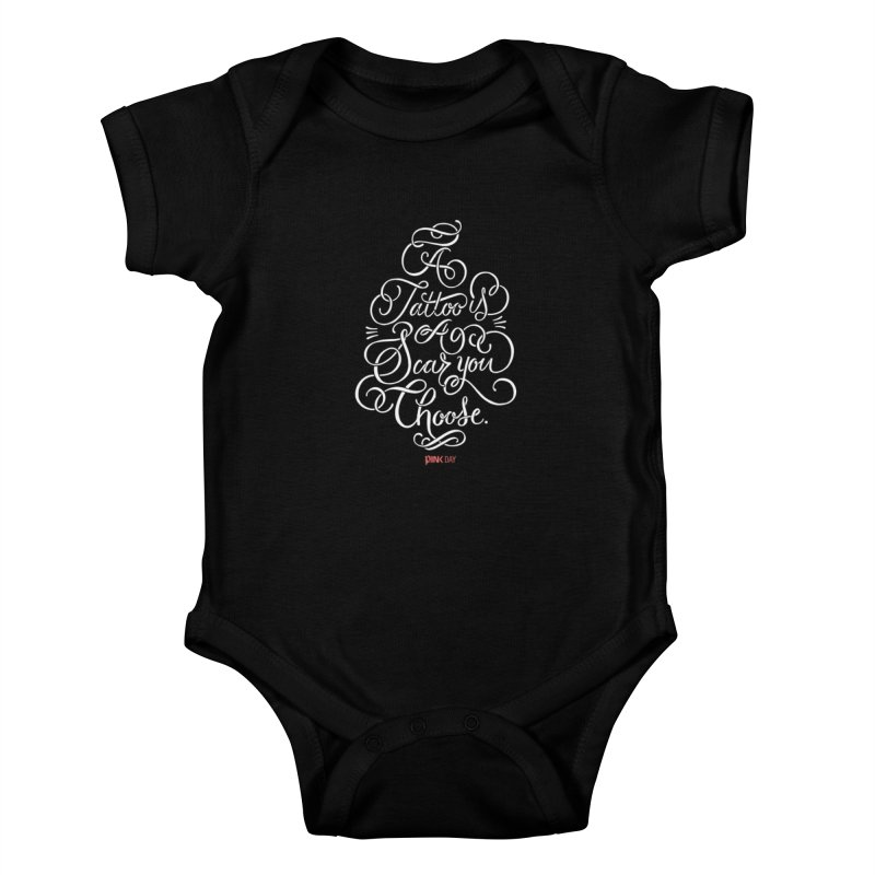 P.ink Day - A Tattoo is a Scar You Choose - White - Permanent Collection Kids Baby Bodysuit by P.INK—don't let breast cancer leave the last mark