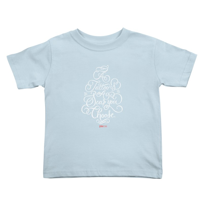 P.ink Day - A Tattoo is a Scar You Choose - White - Permanent Collection Kids Toddler T-Shirt by P.INK—don't let breast cancer leave the last mark