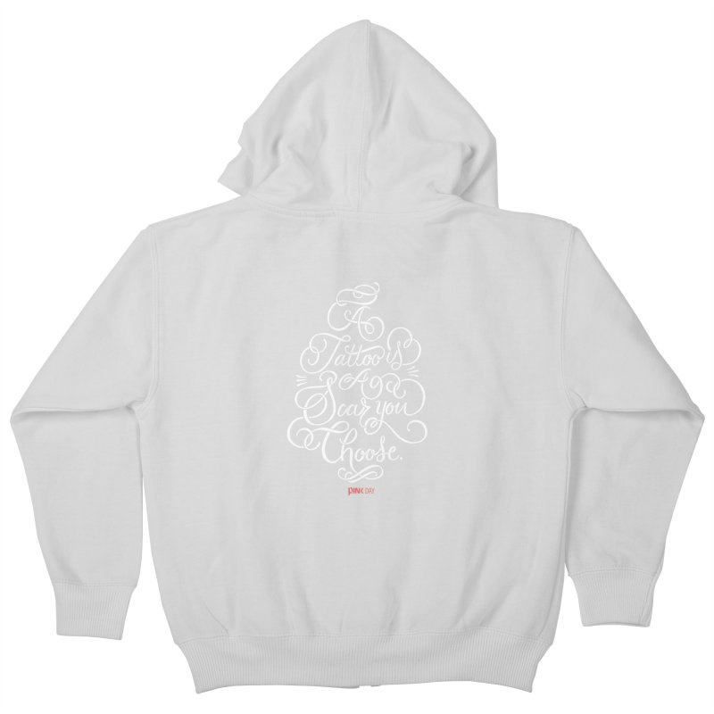 P.ink Day - A Tattoo is a Scar You Choose - White - Permanent Collection Kids Zip-Up Hoody by P.INK—don't let breast cancer leave the last mark