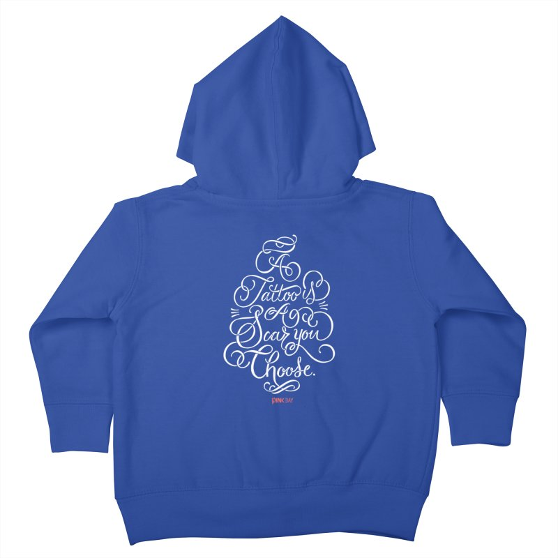 P.ink Day - A Tattoo is a Scar You Choose - White - Permanent Collection Kids Toddler Zip-Up Hoody by P.INK—don't let breast cancer leave the last mark
