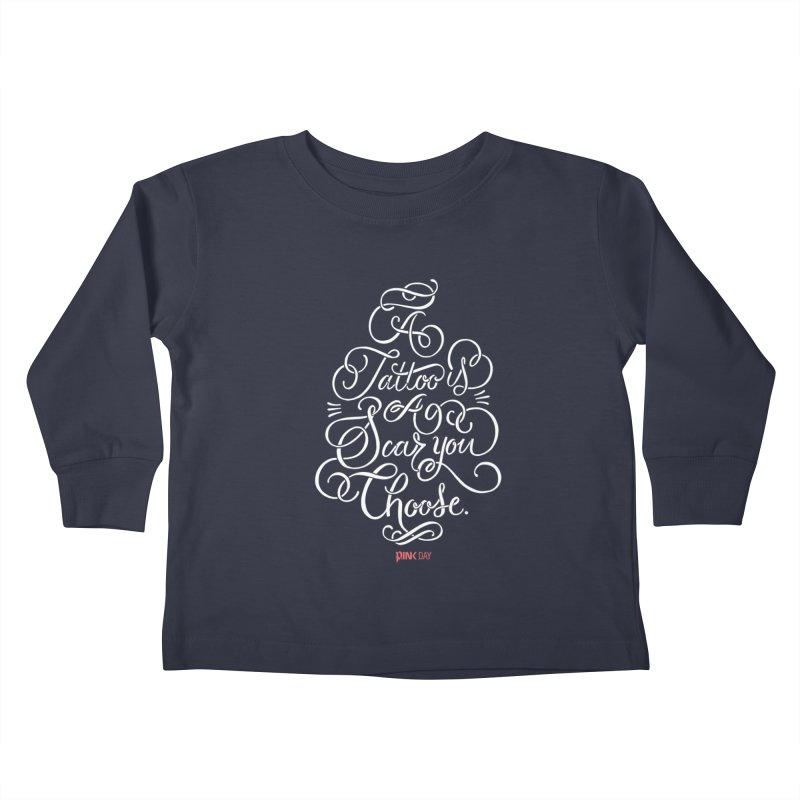 P.ink Day - A Tattoo is a Scar You Choose - White - Permanent Collection Kids Toddler Longsleeve T-Shirt by P.INK—don't let breast cancer leave the last mark