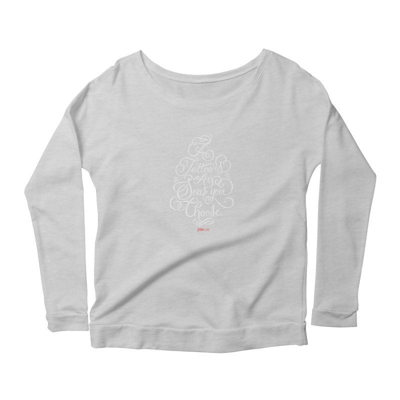 P.ink Day - A Tattoo is a Scar You Choose - White - Permanent Collection Women's Longsleeve Scoopneck  by P.INK—don't let breast cancer leave the last mark