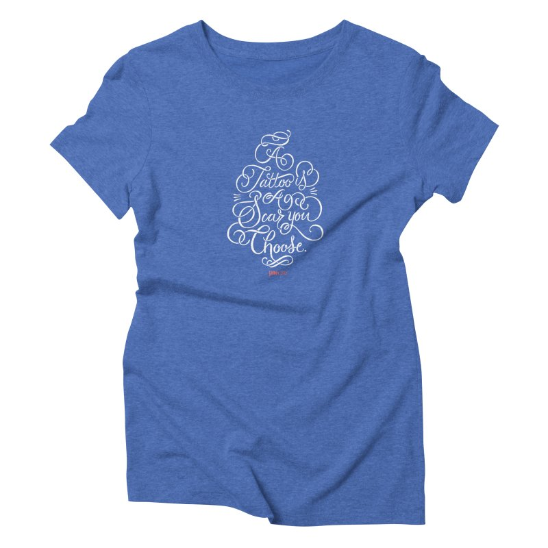 P.ink Day - A Tattoo is a Scar You Choose - White - Permanent Collection Women's Triblend T-shirt by P.INK—don't let breast cancer leave the last mark