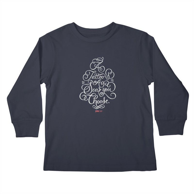 P.ink Day - A Tattoo is a Scar You Choose - White - Permanent Collection Kids Longsleeve T-Shirt by P.INK—don't let breast cancer leave the last mark