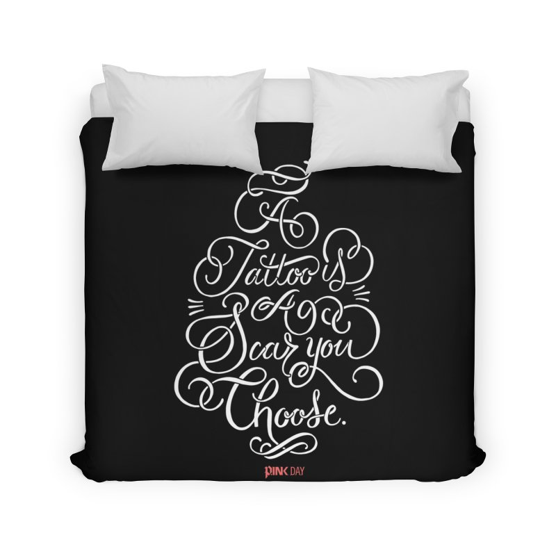 P.ink Day - A Tattoo is a Scar You Choose - White - Permanent Collection Home Duvet by P.INK—don't let breast cancer leave the last mark