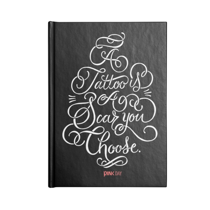 P.ink Day - A Tattoo is a Scar You Choose - White - Permanent Collection Accessories Notebook by P.INK—don't let breast cancer leave the last mark