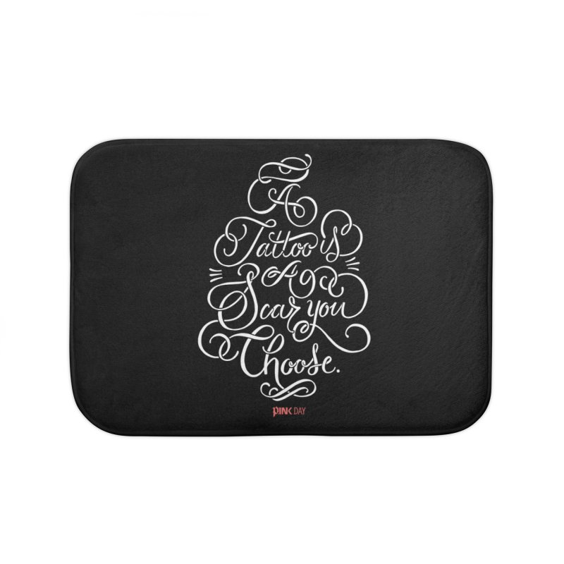 P.ink Day - A Tattoo is a Scar You Choose - White - Permanent Collection Home Bath Mat by P.INK—don't let breast cancer leave the last mark