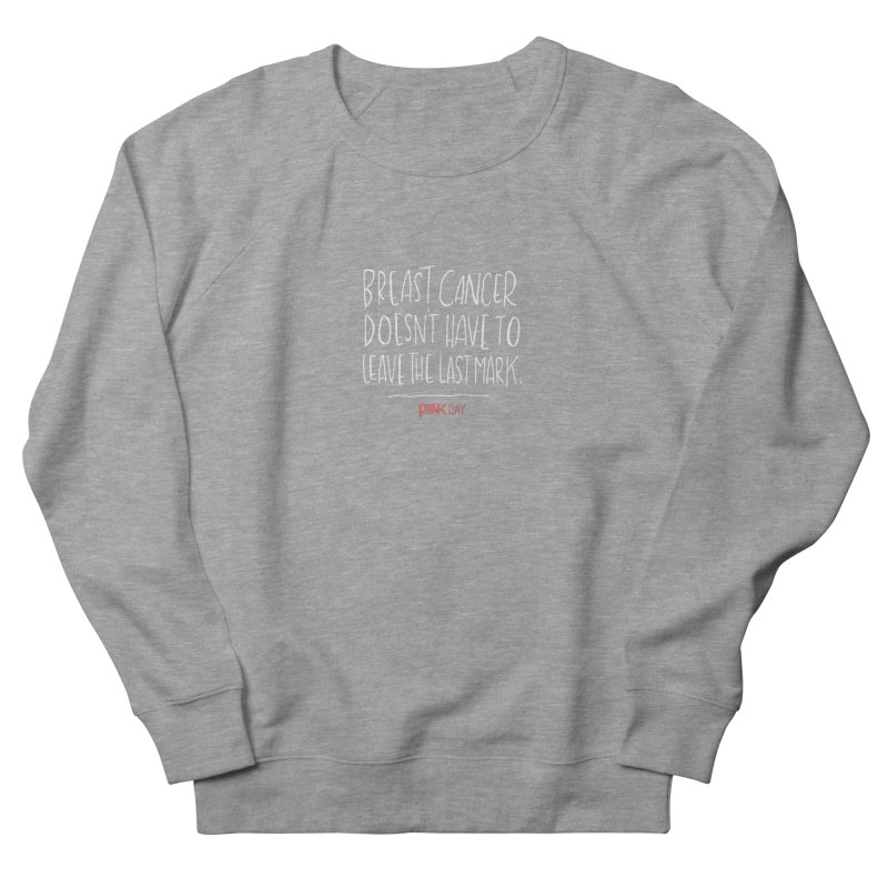 P.ink Day - A Scar You Choose / Alt - Permanent Collection Men's French Terry Sweatshirt by P.INK—don't let breast cancer leave the last mark