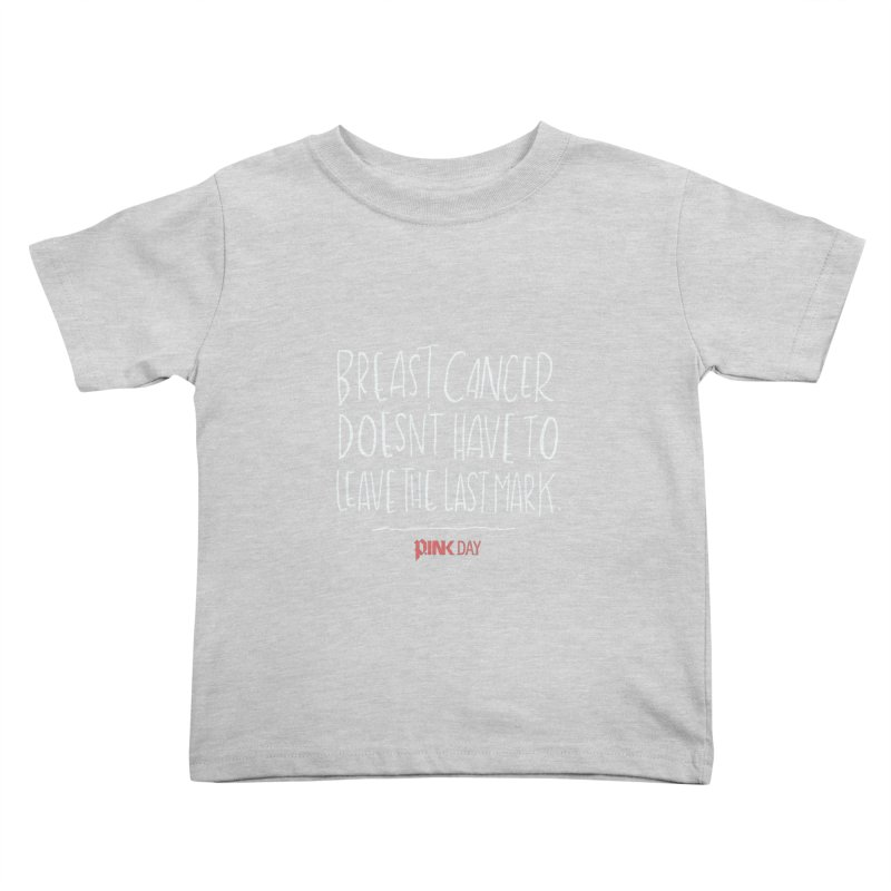 P.ink Day - A Scar You Choose / Alt - Permanent Collection Kids Toddler T-Shirt by P.INK—don't let breast cancer leave the last mark
