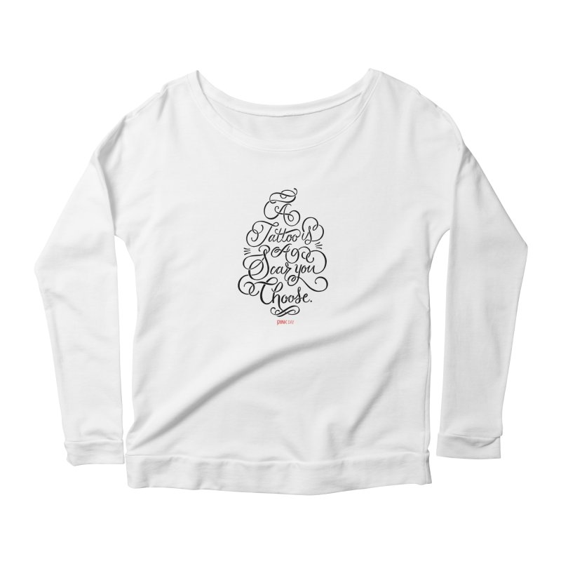 P.ink Day A Tattoo Is a Scar You Choose / Black Wear Women's Longsleeve Scoopneck  by P.INK—don't let breast cancer leave the last mark