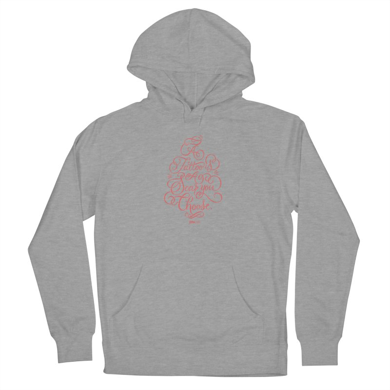 P.ink Day A Tattoo Is a Scar You Choose / Red Wear Women's Pullover Hoody by P.INK—don't let breast cancer leave the last mark