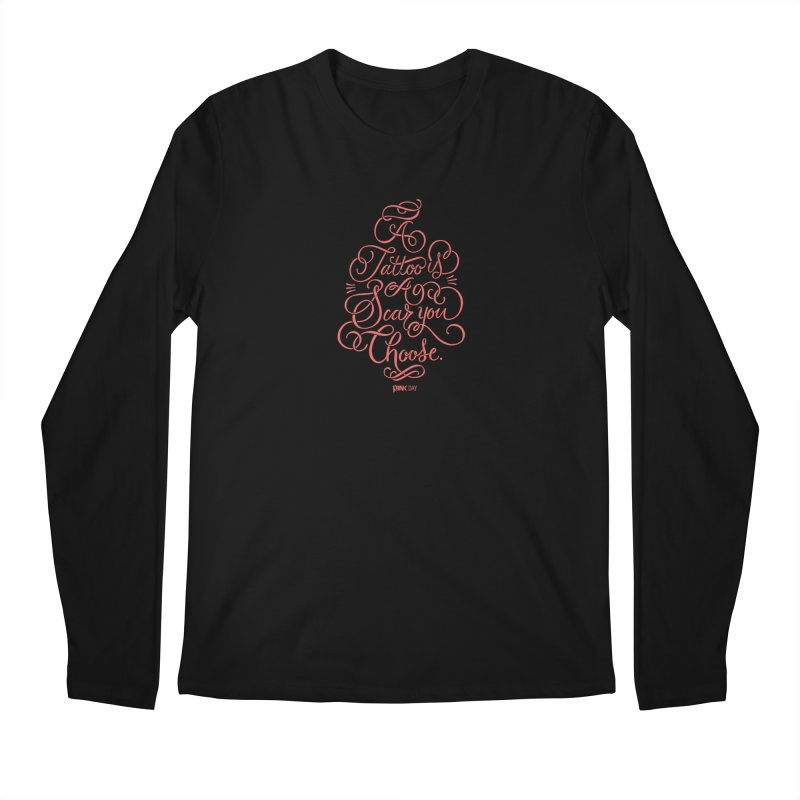 P.ink Day A Tattoo Is a Scar You Choose / Red Wear Men's Longsleeve T-Shirt by P.INK—don't let breast cancer leave the last mark