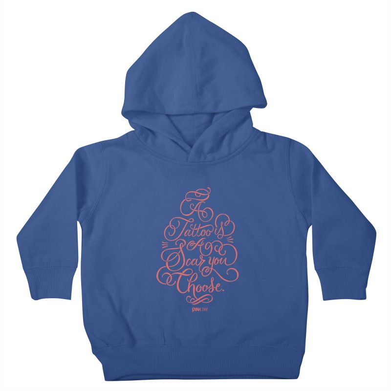P.ink Day A Tattoo Is a Scar You Choose / Red Wear Kids Toddler Pullover Hoody by P.INK—don't let breast cancer leave the last mark