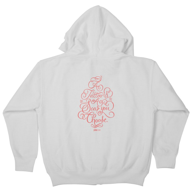 P.ink Day A Tattoo Is a Scar You Choose / Red Wear Kids Zip-Up Hoody by P.INK—don't let breast cancer leave the last mark