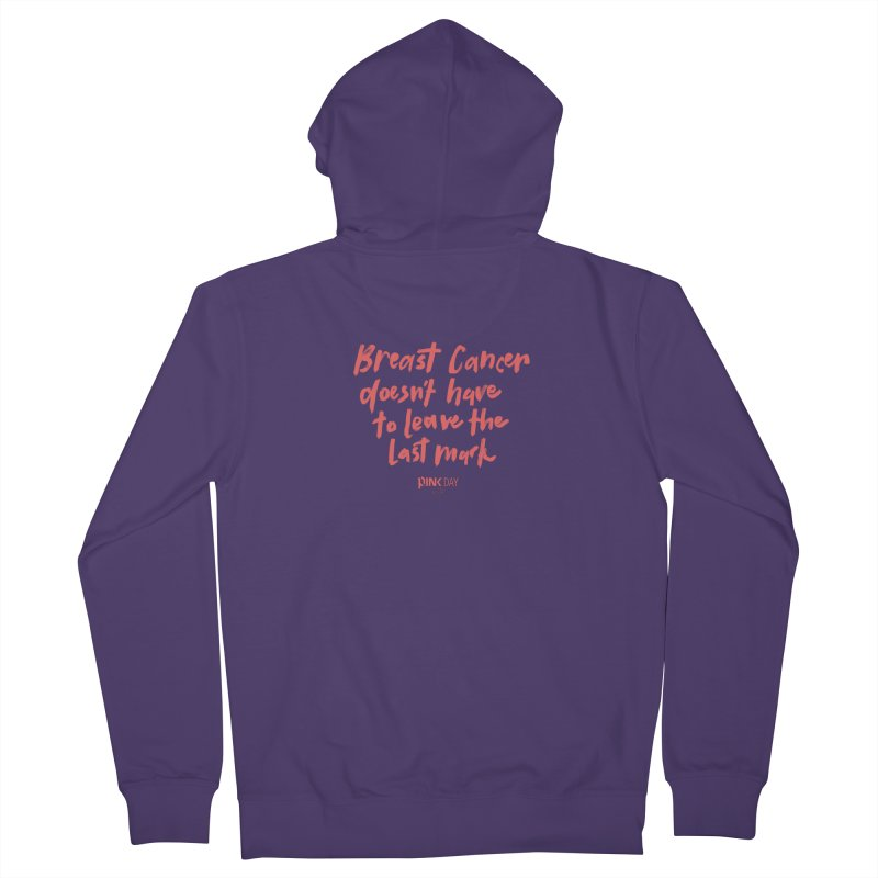 P.ink Day 2016 Breast Cancer Doesn't Have to Leave the Last Mark / Brushed Pink Wear Women's Zip-Up Hoody by P.INK—don't let breast cancer leave the last mark