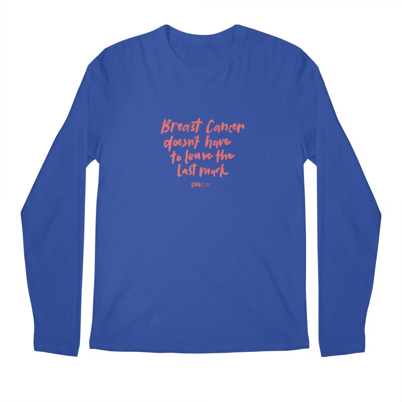 P.ink Day 2016 Breast Cancer Doesn't Have to Leave the Last Mark / Brushed Pink Wear Men's Longsleeve T-Shirt by P.INK—don't let breast cancer leave the last mark
