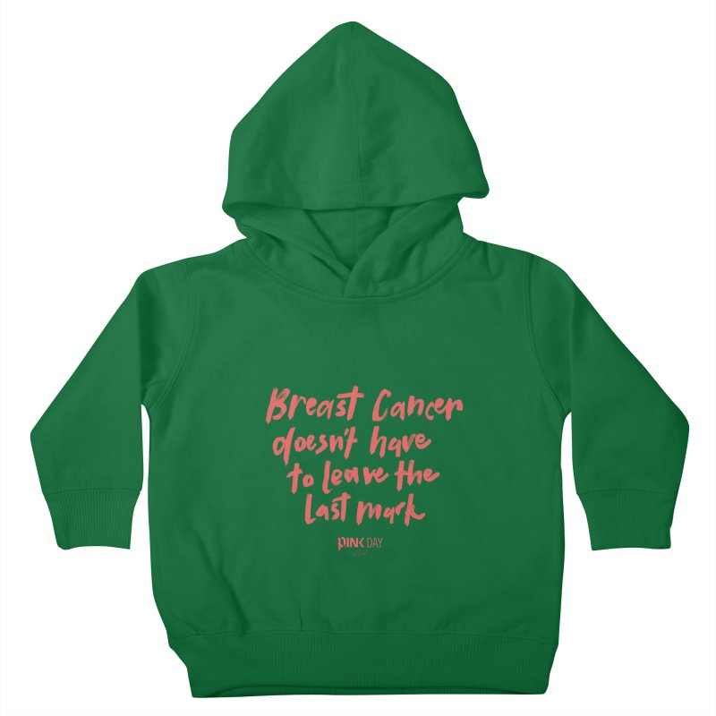 P.ink Day 2016 Breast Cancer Doesn't Have to Leave the Last Mark / Brushed Pink Wear Kids Toddler Pullover Hoody by P.INK—don't let breast cancer leave the last mark