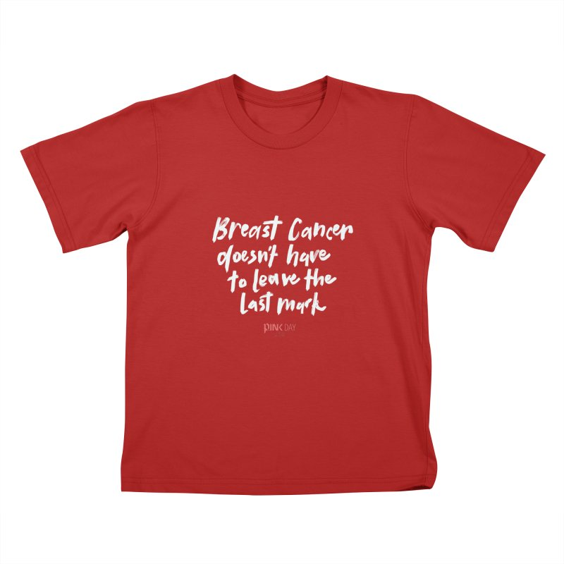 P.ink Day 2016 Breast Cancer Doesn't Have to Leave the Last Mark / Brushed White Wear Kids T-shirt by P.INK—don't let breast cancer leave the last mark