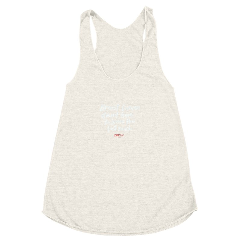 P.ink Day 2016 Breast Cancer Doesn't Have to Leave the Last Mark / Brushed White Wear Women's Racerback Triblend Tank by P.INK—don't let breast cancer leave the last mark