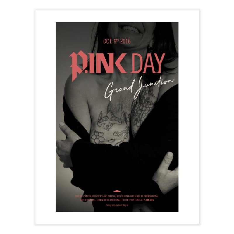 P.ink Day 2016 Poster - Grand Junction   by P.INK—don't let breast cancer leave the last mark