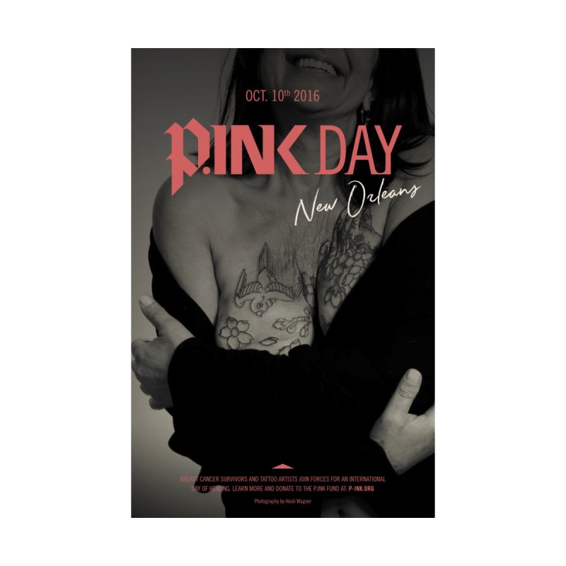 P.ink Day 2016 Poster - New Orleans by P.INK—don't let breast cancer leave the last mark
