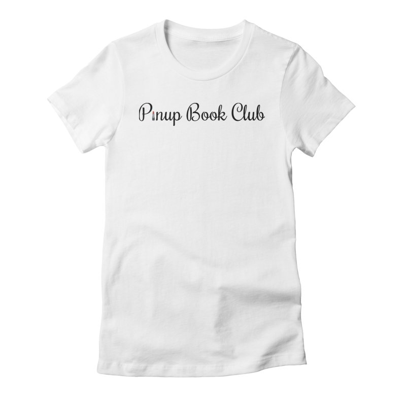Pinup Book Club Women's Fitted T-Shirt by pinupbookclub's Artist Shop