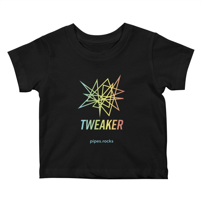 TWEAKER Kids Baby T-Shirt by pipes's Artist Shop