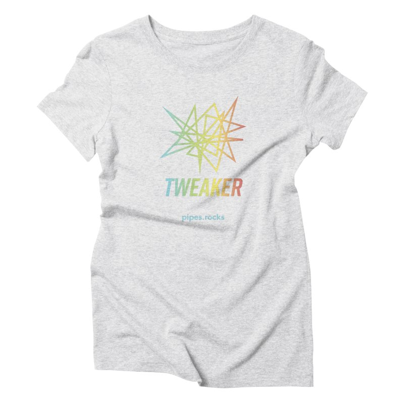 TWEAKER Women's Triblend T-Shirt by pipes's Artist Shop