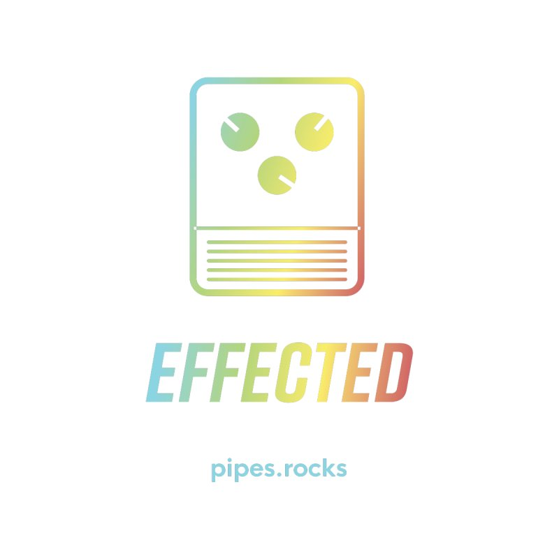 EFFECTED   by pipes's Artist Shop