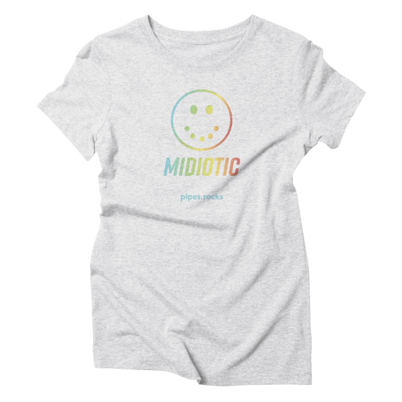 MIDIOTIC Women's Triblend T-Shirt by pipes's Artist Shop